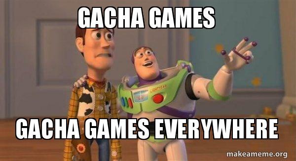 gacha games gacha games everywhere - Buzz and Woody (Toy Story) Meme