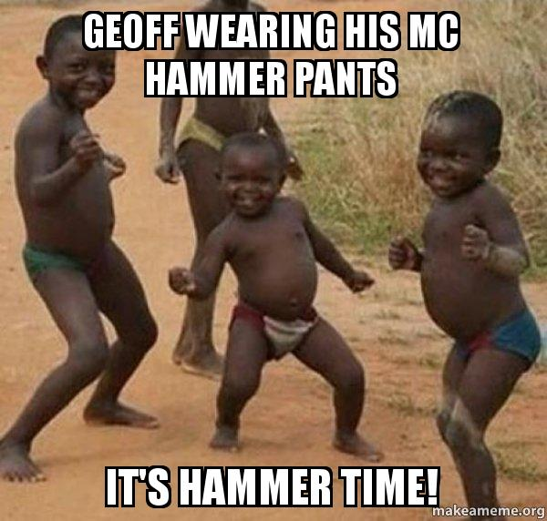 geoff wearing his geoff wearing his mc hammer pants it's hammer time! dancing