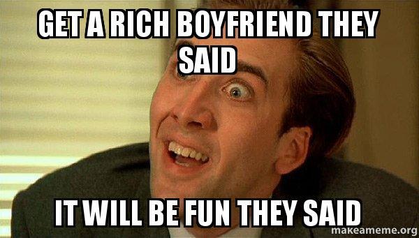 Get a rich boyfriend