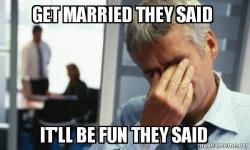 get married they ip10sr get married they said it'll be fun they said male first world