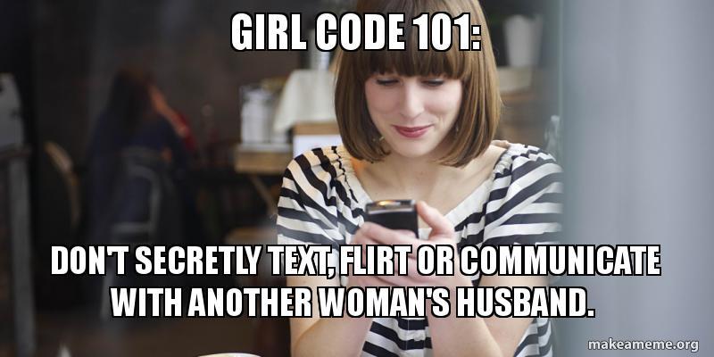 Girl Code 101: Don't secretly text, flirt or communicate