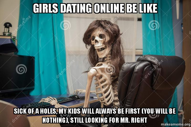 What if online dating was made to distract meme