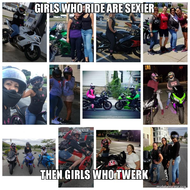 Girls who ride are sexier Then girls who twerk | Make a Meme