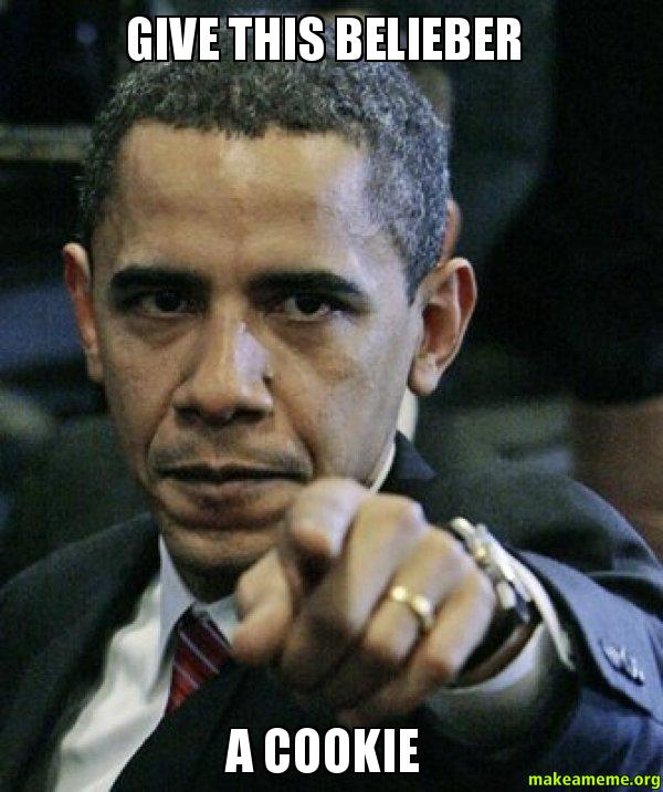 give this belieber give this belieber a cookie angry obama make a meme,Belieber Meme