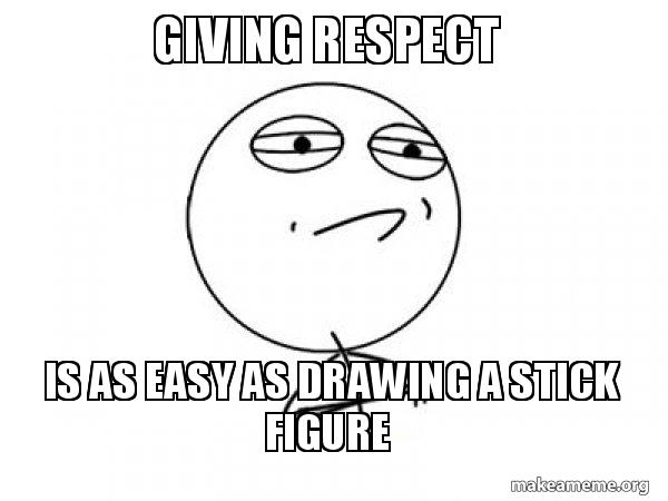 Giving Respect Is As Easy As Drawing A Stick Figure Challenge