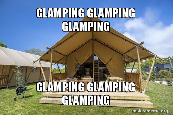Glamping meme