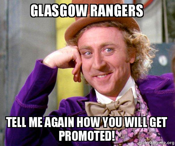 glasgow rangers tell glasgow rangers tell me again how you will get promoted! willy