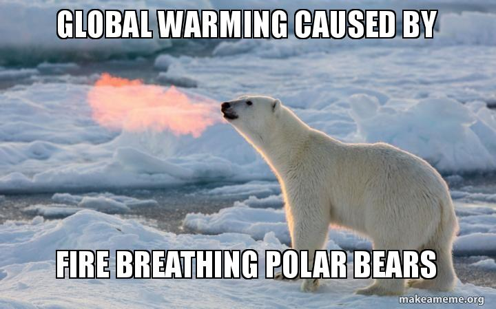 Global Warming Caused By Fire Breathing Polar Bears Make A Meme