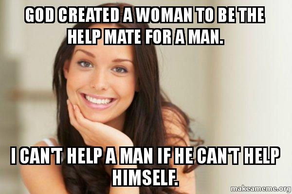 god made woman to be the help meet