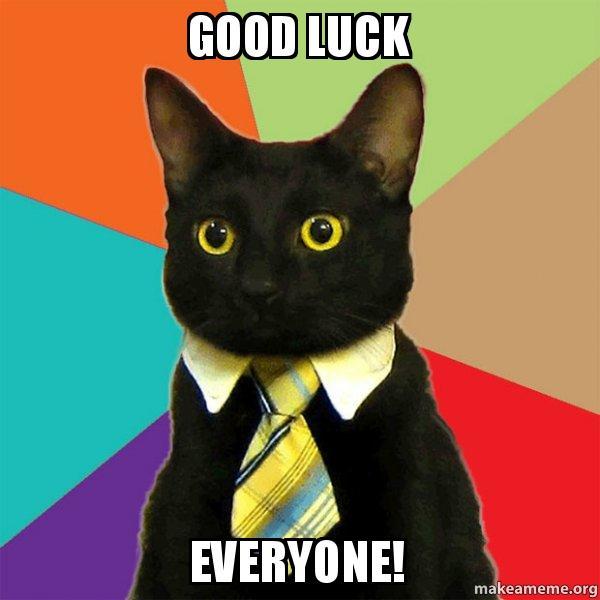 Good Luck Everyone >> Good Luck Everyone Good Luck Everyone Make A Meme