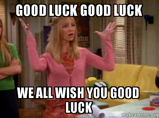 We Made A Wish And It Was You We Made: Good Luck Good Luck We All Wish You Good Luck