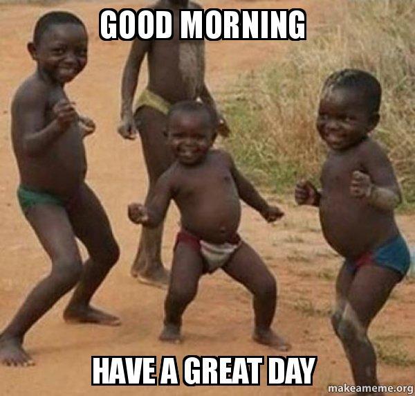 Have Great Day Meme Social Media La