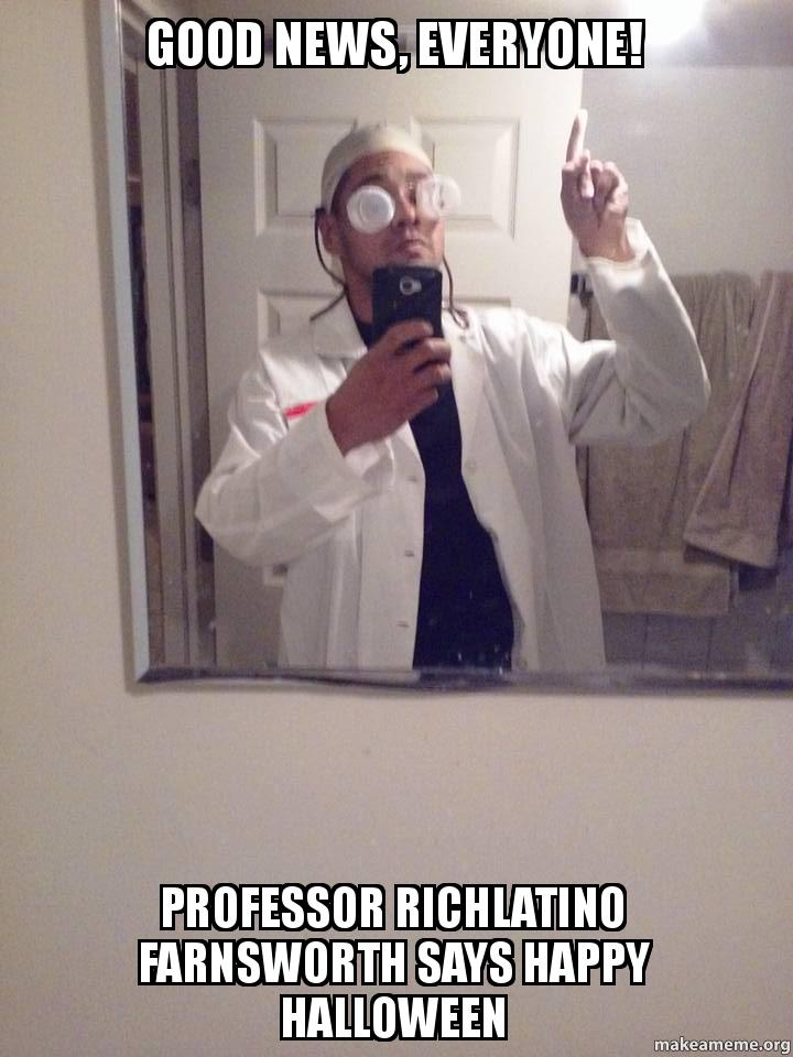 good news everyone c644lo good news, everyone! professor richlatino farnsworth says happy,Good News Everyone Meme