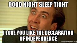 Good Night Sleep Tight I Love You Like The Declaration Of