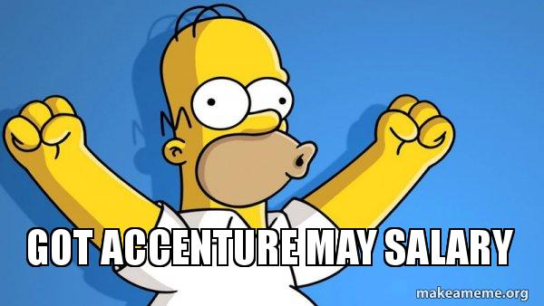Got Accenture May Salary - Youhou | Make a Meme