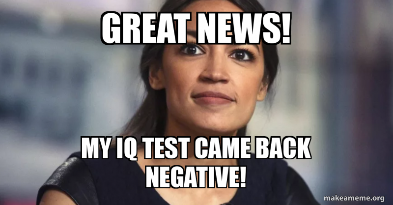 Great News! My IQ Test Came Back Negative! | Make a Meme