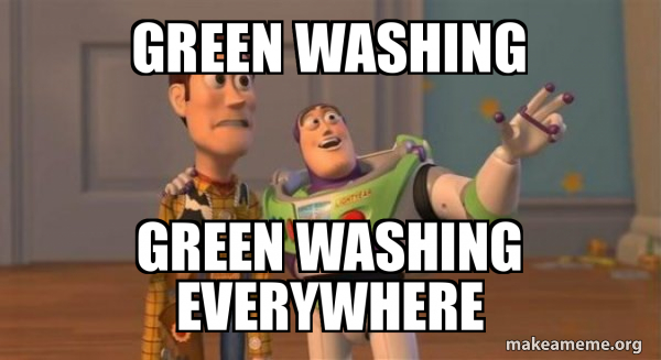 green washing green washing everywhere - green washing liberas | Make a Meme