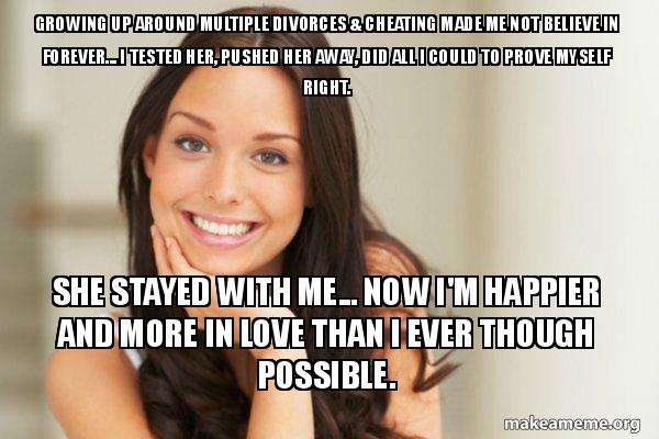 Growing up around multiple divorces & cheating made me not