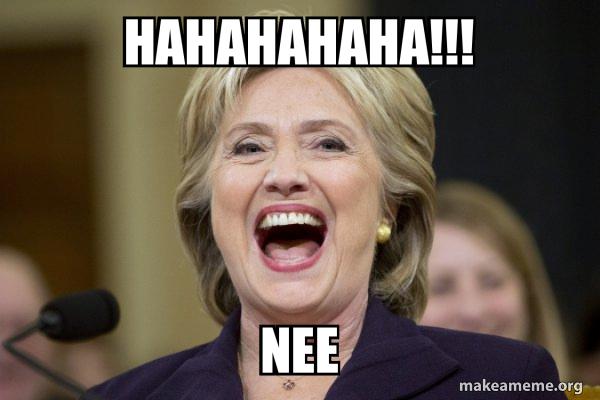Hahahahaha Nee Hillary Clinton Laughs Make A Meme