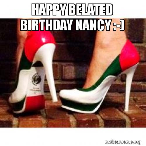 Happy Belated Birthday Nancy :-)