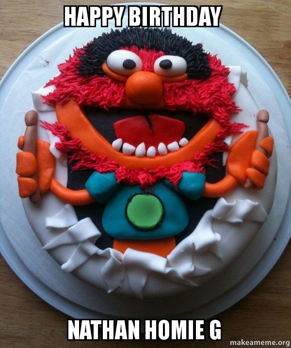 Happy Birthday Nathan Homie G Cake Day Make A Meme