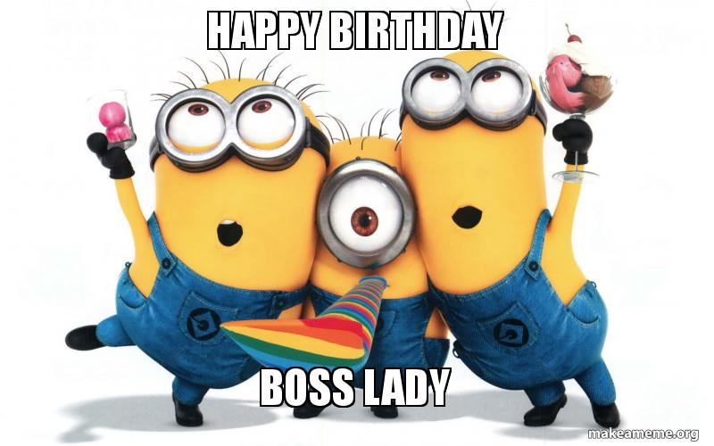 Funny Birthday Meme For Boss : Image gallery happy birthday boss lady