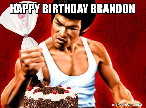 Happy Birthday Brandon Make A Meme
