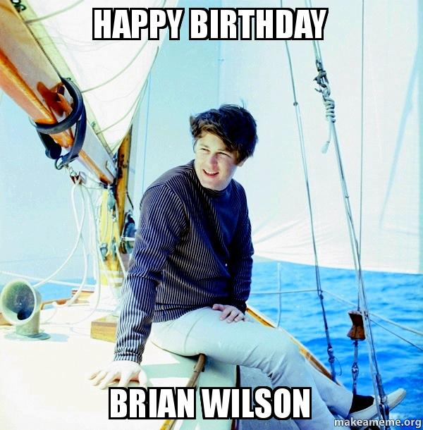 HAPPY BIRTHDAY BRIAN WILSON - HBB
