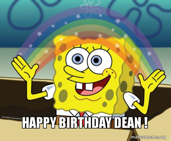 Happy Birthday Dean Rainbow Spongbob Make A Meme
