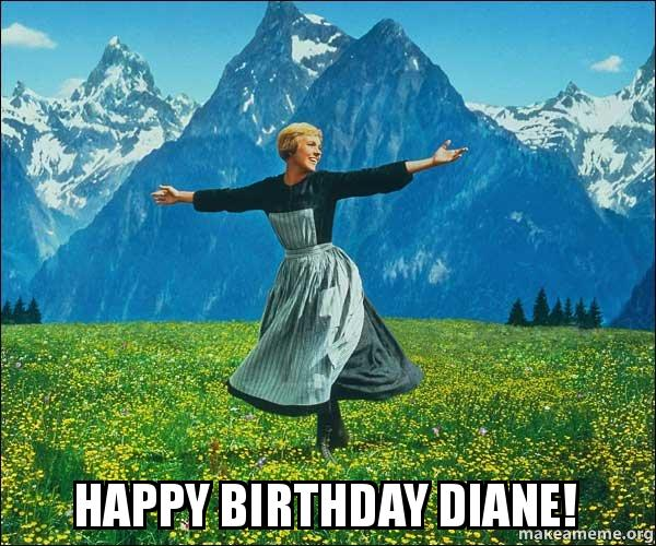 happy birthday diane d6l5zu happy birthday diane! sound of music make a meme