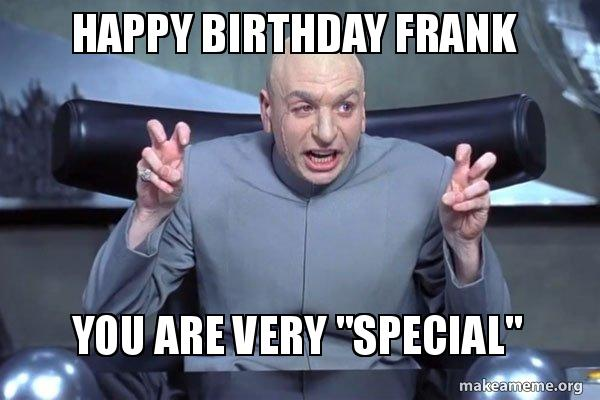 happy birthday frank txs413 happy birthday frank you are very \