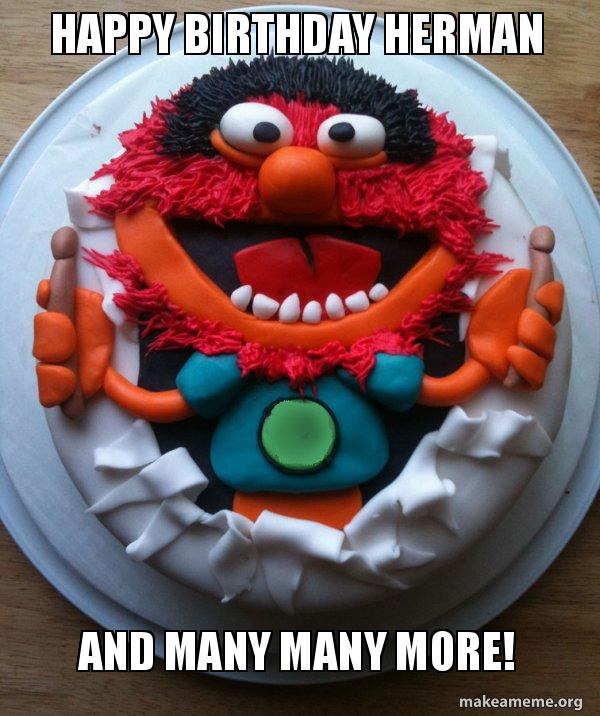 Remarkable Happy Birthday Herman And Many Many More Cake Day Make A Meme Funny Birthday Cards Online Fluifree Goldxyz
