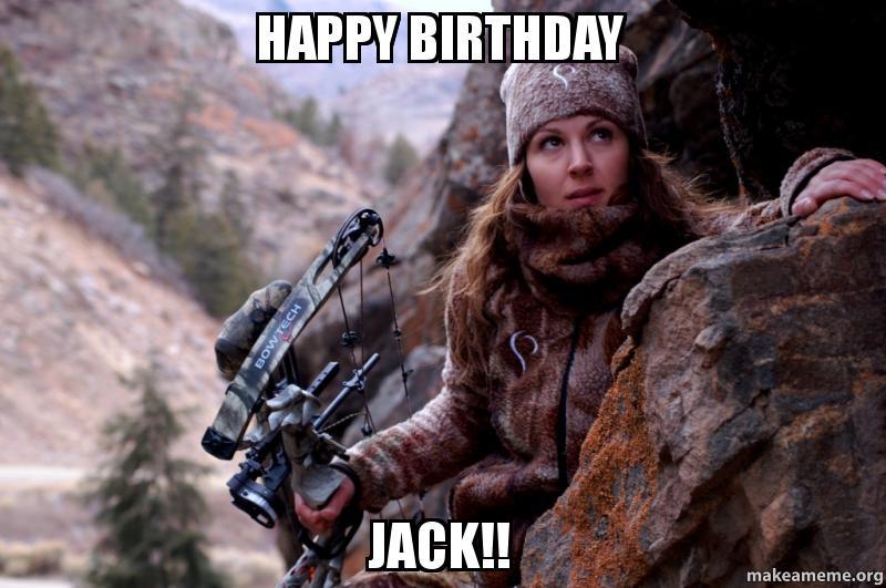Happy Birthday JACK!! | Make a Meme
