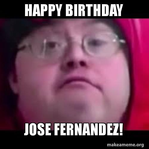 happy birthday jose hqgzmp happy birthday jose fernandez! make a meme