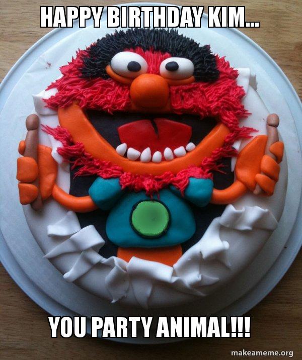 Happy Birthday Kim You Party Animal Cake Day Make A Meme
