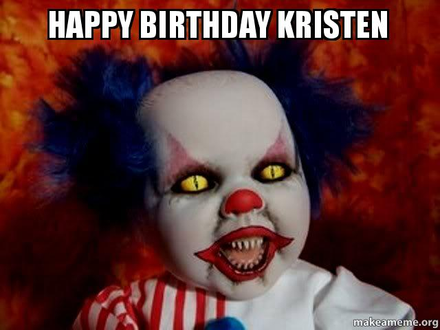 happy birthday kristen 3ocpqm happy birthday kristen make a meme