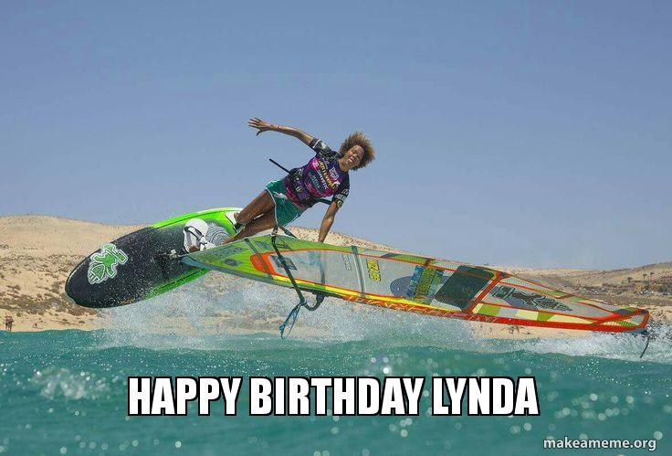 Happy Birthday Lynda | Make a Meme