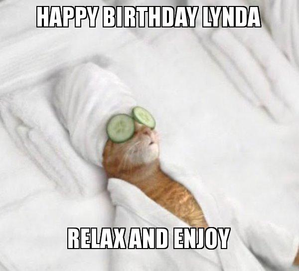 Happy Birthday Lynda Relax and enjoy - Pampered Cat Meme | Make a Meme