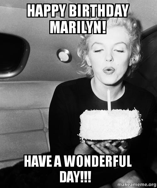 Funny Birthday Meme Reddit : Happy birthday marilyn have a wonderful day make