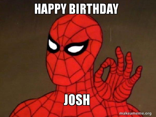 Happy Birthday Josh Spiderman Care Factor Zero Make A Meme