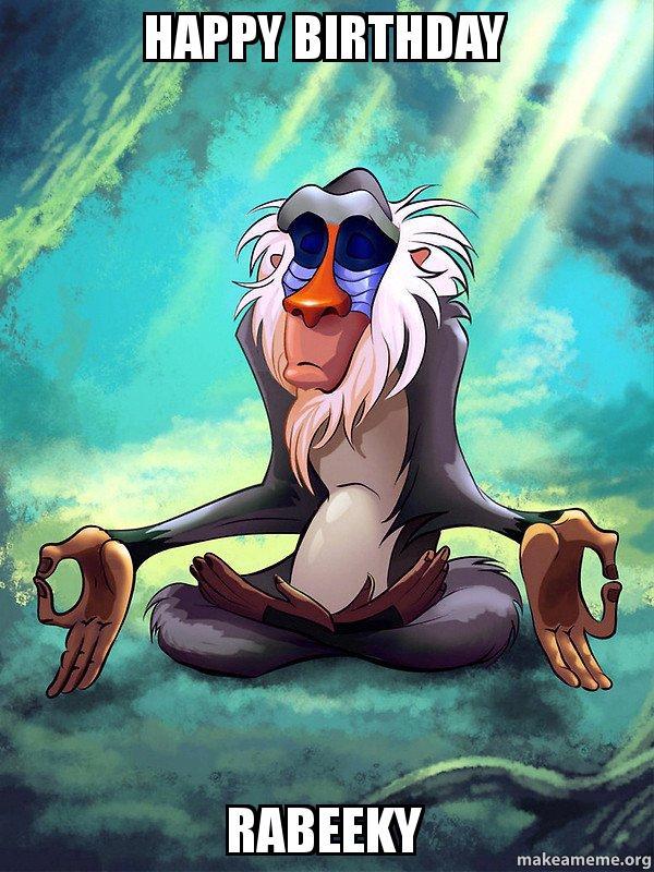 happy birthday rabeeky happy birthday rabeeky rafiki meditating lion king make a meme