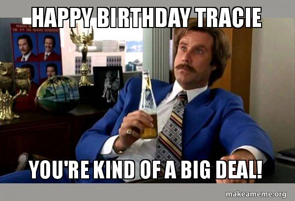 Image result for Happy birthday Tracie Memes