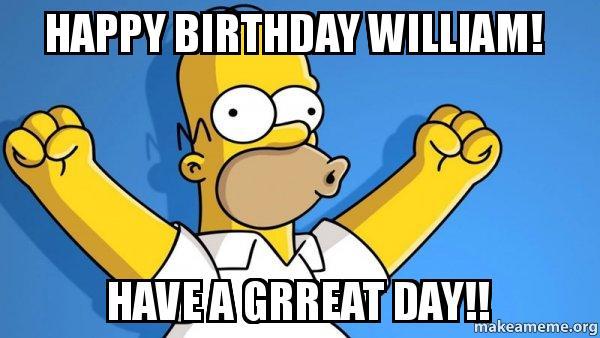 Happy Birthday William! Have a GRREAT Day!! - Happy Willie