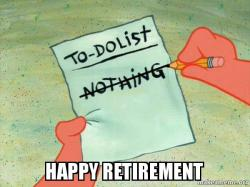 Image result for retirement memes