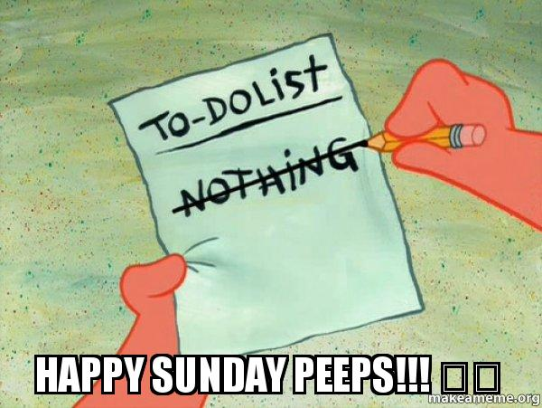 Happy Sunday Peeps!!! ♡♡ - TO-DO List