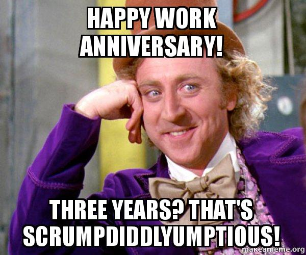 Funny Memes For Anniversary : Happy work anniversary three years that s