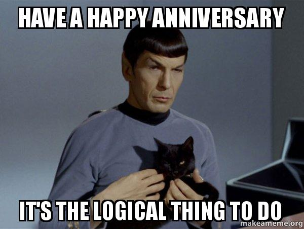 have a happy anniversary it s the logical thing to do