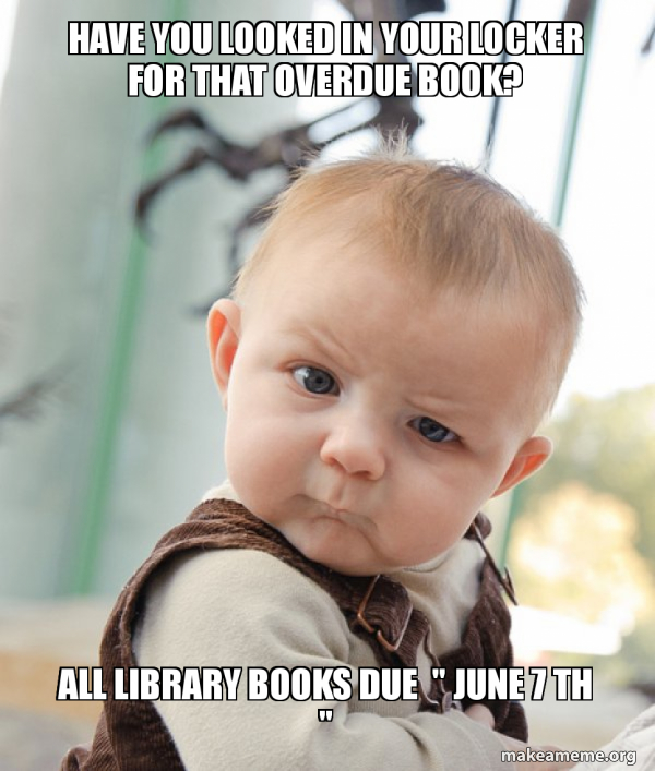 Have You Looked In Your Locker For That Overdue Book All Library