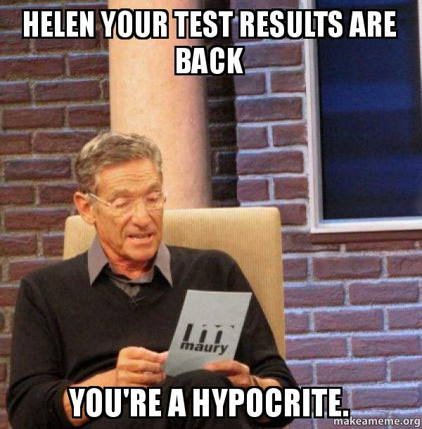 helen your test helen your test results are back you're a hypocrite maury