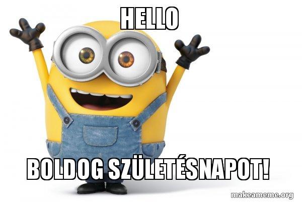 minion boldog születésnapot Hello Boldog születésnapot!   Happy Siposka | Make a Meme minion boldog születésnapot